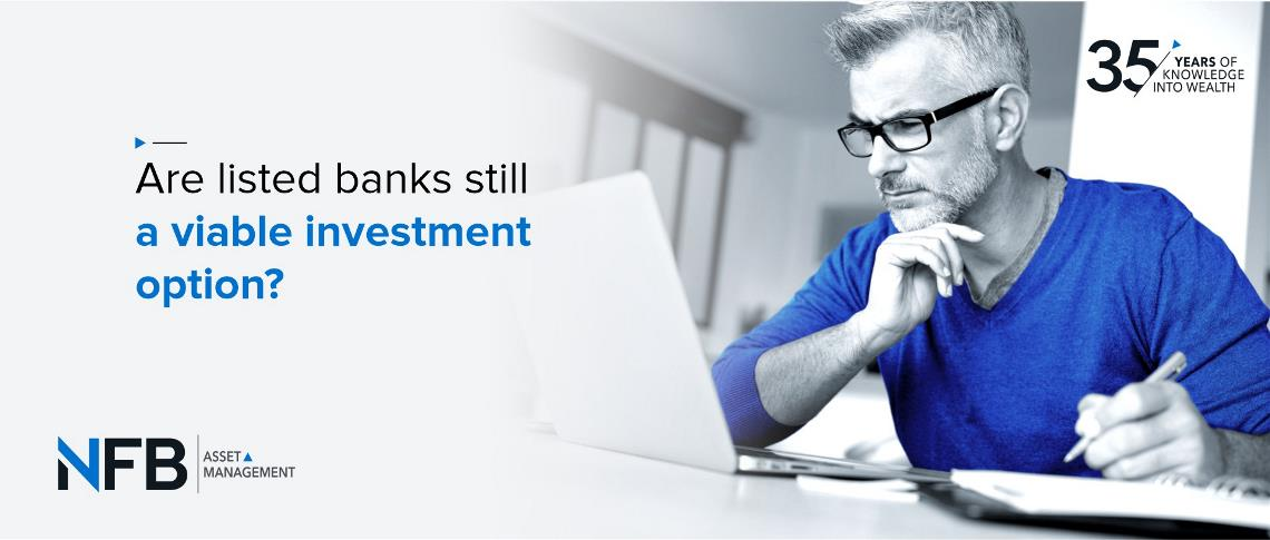 Are listed banks still a viable investment option?