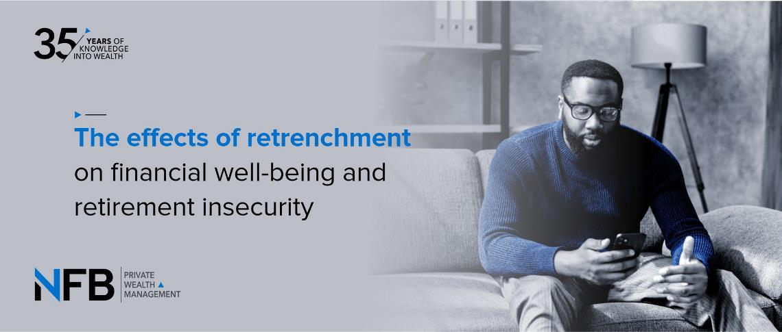 The effects of retrenchment on financial well-being and retirement insecurity