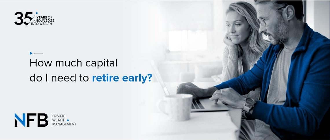 How much capital do I need to retire early?