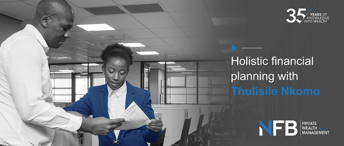 Get to know Thulisile Nkomo, one of our knowledgeable Private Wealth Managers.