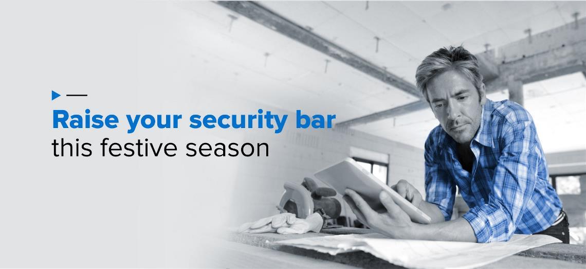 Raise your security bar this festive season