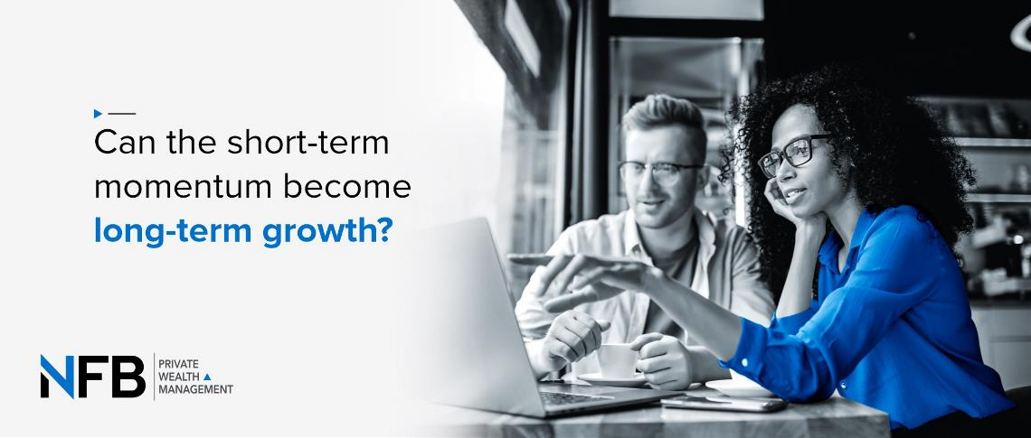 Can the short-term momentum become long-term growth?