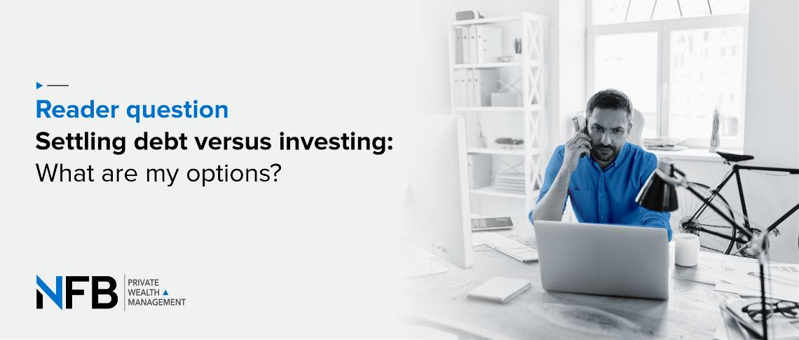 Settling debt versus investing: What are my options?
