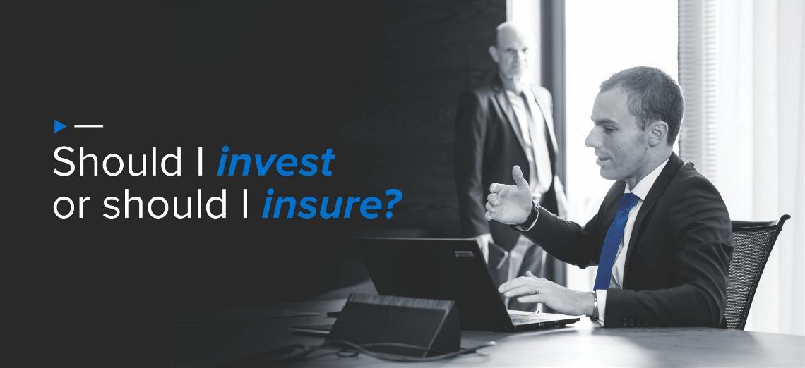 Should I invest or should I insure?